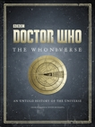 Doctor Who: The Whoniverse: The Untold History of Space and Time, Richards, Justin & Mann, George