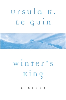 Winter's King: A Story, Le Guin, Ursula K.