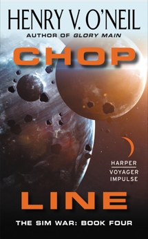 CHOP Line: The Sim War: Book Four, O'Neil, Henry  V.