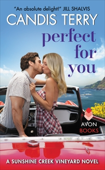 Perfect for You: A Sunshine Creek Vineyard Novel, Terry, Candis