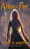 Ashes to Fire: Creatures of Light, Book 2, Martin, Emily B.