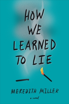 How We Learned to Lie, Miller, Meredith
