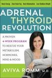 The Adrenal Thyroid Revolution: A Proven 4-Week Program to Rescue Your Metabolism, Hormones, Mind & Mood, Romm, Aviva