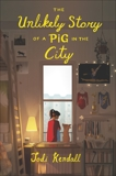 The Unlikely Story of a Pig in the City, Kendall, Jodi