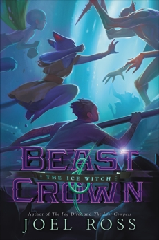 Beast & Crown #2: The Ice Witch, Ross, Joel