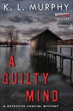 A Guilty Mind: A Detective Cancini Mystery, Murphy, K.L.