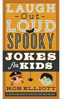 Laugh-Out-Loud Spooky Jokes for Kids, Elliott, Rob