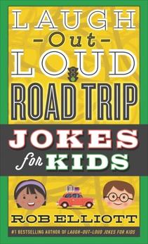 Laugh-Out-Loud Road Trip Jokes for Kids, Elliott, Rob