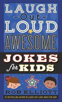 Laugh-Out-Loud Awesome Jokes for Kids, Elliott, Rob