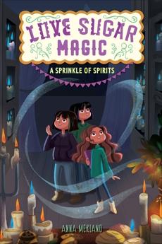 Love Sugar Magic: A Sprinkle of Spirits, Meriano, Anna