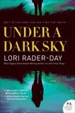Under a Dark Sky: A Novel, Rader-Day, Lori