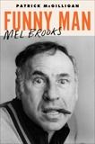 Funny Man: Mel Brooks, McGilligan, Patrick