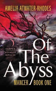 Of the Abyss: Mancer: Book One, Atwater-Rhodes, Amelia