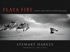 Playa Fire: Spirit and Soul at Burning Man, Harvey, Stewart