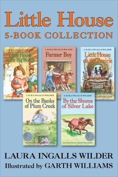 Little House 5-Book Collection: Little House in the Big Woods, Farmer Boy, Little House on the Prairie, On the Banks of Plum Creek, By the Shores of Silver Lake, Wilder, Laura Ingalls