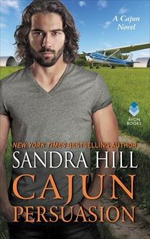 Cajun Persuasion: A Cajun Novel, Hill, Sandra