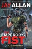 The Emperor's Fist: A Blackhawk Novel, Allan, Jay