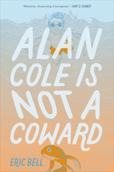 Alan Cole Is Not a Coward, Bell, Eric
