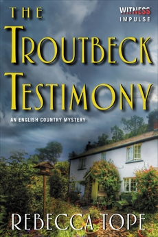 The Troutbeck Testimony: An English Country Mystery, Tope, Rebecca