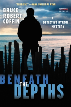 Beneath the Depths: A Detective Byron Mystery, Coffin, Bruce Robert