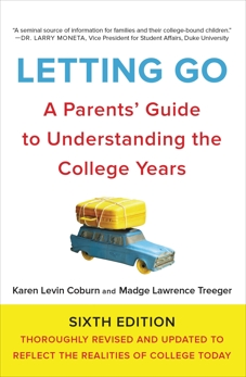 Letting Go, Sixth Edition: A Parents' Guide to Understanding the College Years, Coburn, Karen Levin & Treeger, Madge Lawrence