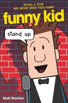 Funny Kid #2: Stand Up, Stanton, Matt