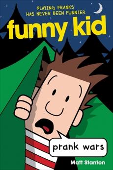Funny Kid #3: Prank Wars, Stanton, Matt