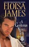 A Gentleman Never Tells: A Novella, James, Eloisa