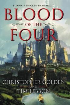 Blood of the Four, Lebbon, Tim & Golden, Christopher