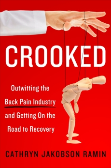 Crooked: Outwitting the Back Pain Industry and Getting on the Road to Recovery, Ramin, Cathryn Jakobson