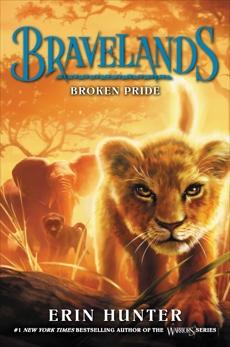 Bravelands #1: Broken Pride, Hunter, Erin