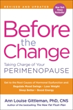 Before the Change: Taking Charge of Your Perimenopause, Gittleman, Ann Louise