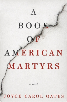 A Book of American Martyrs: A Novel, Oates, Joyce Carol