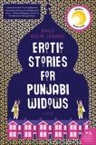 Erotic Stories for Punjabi Widows: A Novel, Jaswal, Balli Kaur