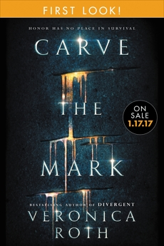 Carve the Mark: Free Chapter First Look, Roth, Veronica