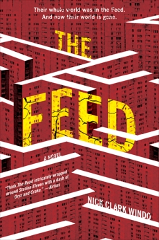 The Feed: A Novel, Windo, Nick Clark