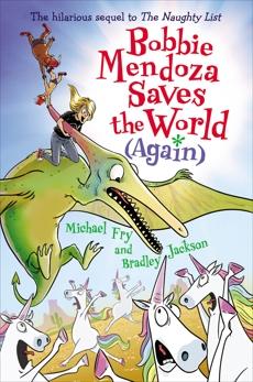 Bobbie Mendoza Saves the World (Again), Fry, Michael & Jackson, Bradley