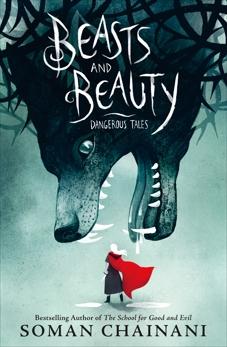Beasts and Beauty: Dangerous Tales, TBD & Chainani, Soman