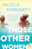 Those Other Women: A Novel, Moriarty, Nicola