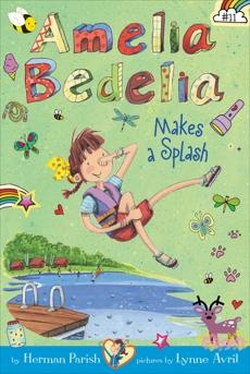 Amelia Bedelia Chapter Book #11: Amelia Bedelia Makes a Splash, Parish, Herman