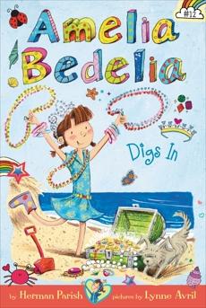 Amelia Bedelia Chapter Book #12: Amelia Bedelia Digs In, Parish, Herman