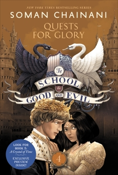The School for Good and Evil #4: Quests for Glory, Chainani, Soman