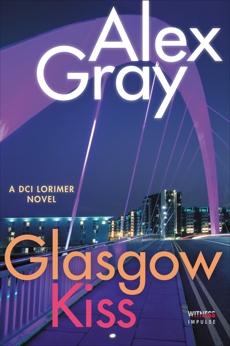 Glasgow Kiss: A DCI Lorimer Novel
