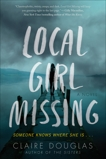 Local Girl Missing: A Novel, Douglas, Claire