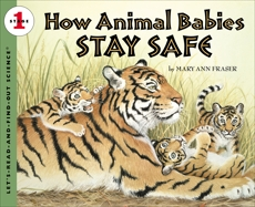 How Animal Babies Stay Safe, Fraser, Mary Ann