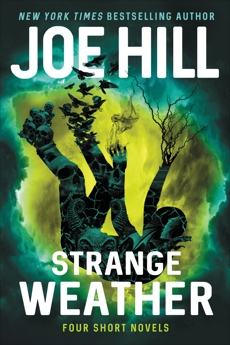 Strange Weather: Four Short Novels, Hill, Joe