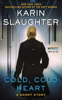 Cold, Cold Heart: A Short Story, Slaughter, Karin