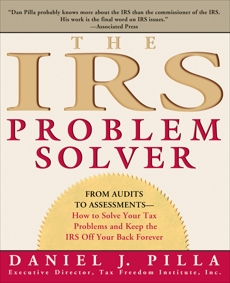 The IRS Problem Solver: From Audits to Assessments--How to Solve Your Tax Problems and Keep the IRS Off Your Back Forever, Pilla, Daniel J.