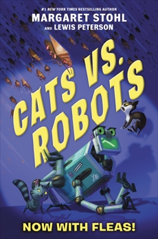 Cats vs. Robots #2: Now with Fleas!, Stohl, Margaret & Peterson, Lewis