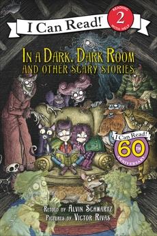In a Dark, Dark Room and Other Scary Stories: Reillustrated Edition, Schwartz, Alvin